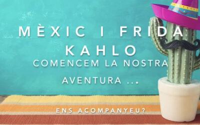 Coneixem Mèxic i Frida Kahlo!